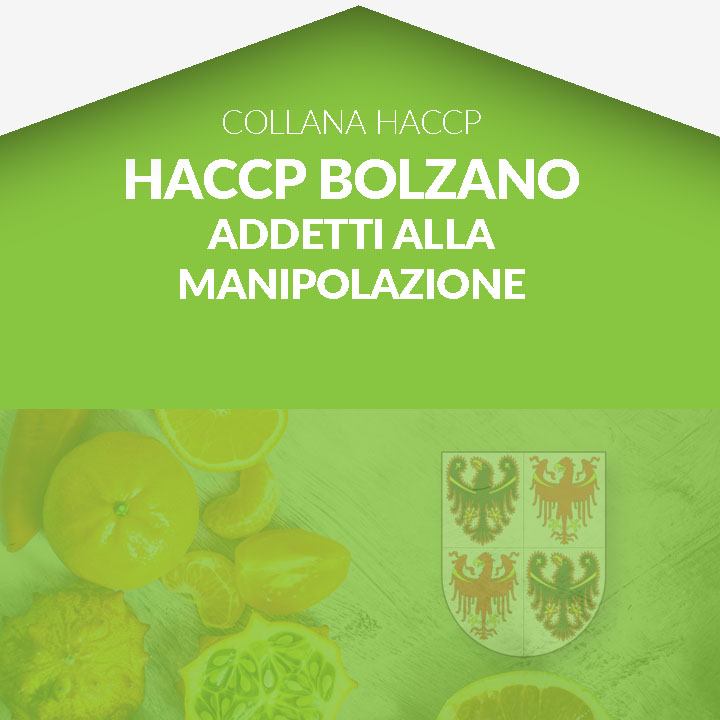 Corso in aula HACCP BOLZANO - Addetti alla manipolazione degli alimenti cat. A e B