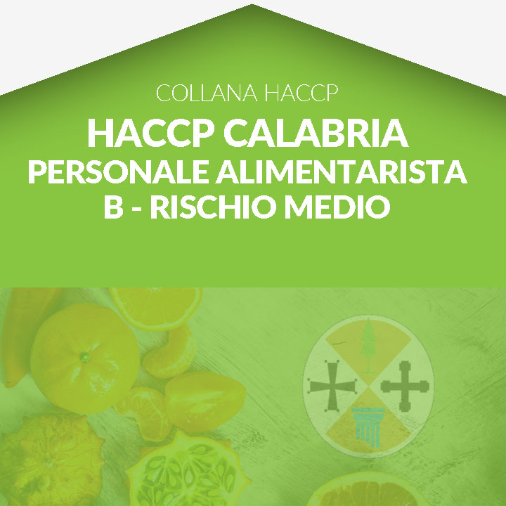 Corso in aula HACCP CALABRIA - Personale Alimentarista - corso di approfondimento categoria B