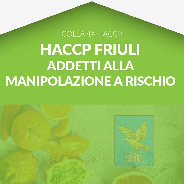 Corso in aula HACCP FRIULI - Addetti alla manipolazione a rischio