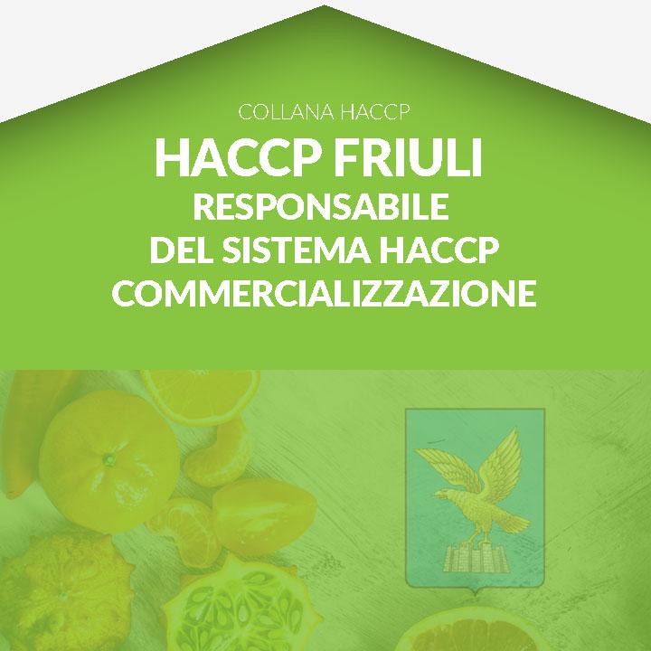 Corso in aula HACCP FRIULI - Responsabile - Imprese della commercializzazione