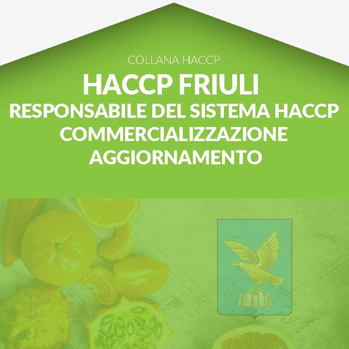Corso in aula HACCP FRIULI - Responsabile - Imprese della commercializzazione - AGGIORNAMENTO