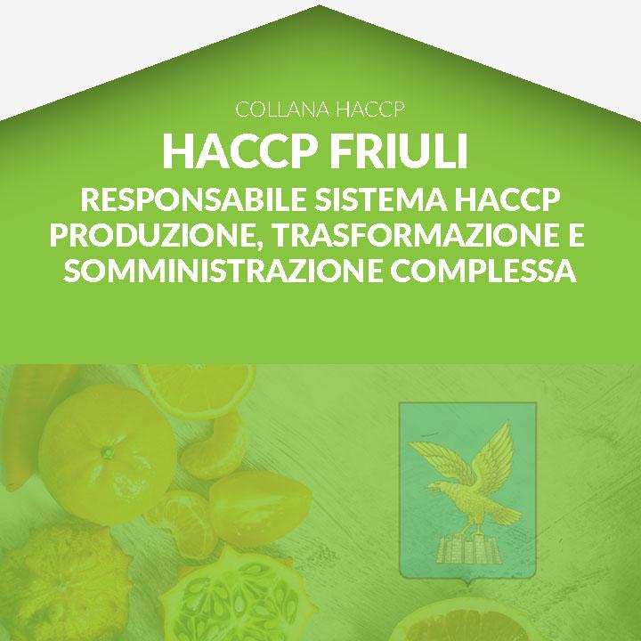 Corso in aula HACCP FRIULI - Responsabile dell'elaborazione - Imprese della produzione, trasformazione, somministrazione complessa
