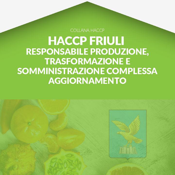 Corso in aula HACCP FRIULI - Responsabile dell'elaborazione - Imprese della produzione, trasformazione, somministrazione complessa - AGGIORNAMENTO