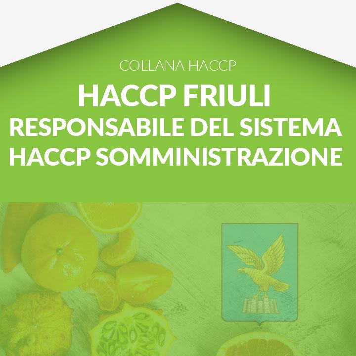 Corso in aula HACCP FRIULI - Responsabile dell'elaborazione - Imprese della somministrazione