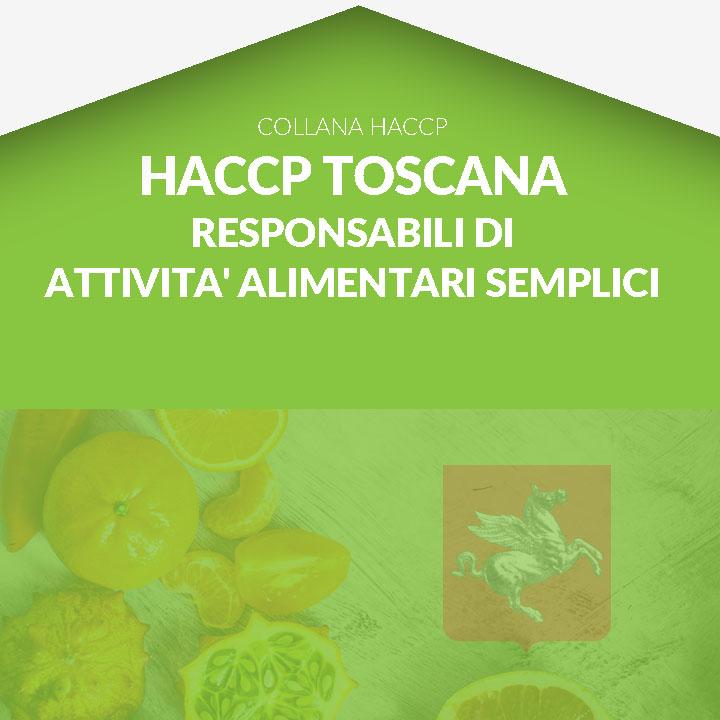 Corso in aula HACCP TOSCANA - Titolari di imprese alimentari e Responsabili dei Piani di autocontrollo di attività alimentari semplici