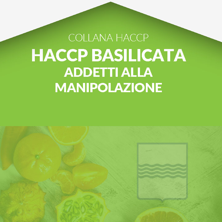 Corso in aula  HACCP BASILICATA - Addetti alla manipolazione degli alimenti