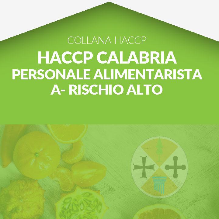 Corso in aula  HACCP CALABRIA - Personale Alimentarista - corso di approfondimento categoria A