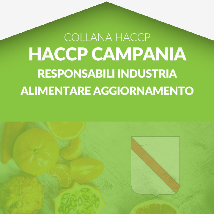 Corso in aula  HACCP CAMPANIA - Responsabili industrie alimentari aggiornamento
