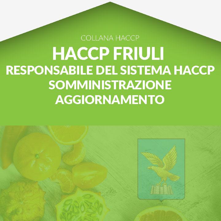 Corso in aula HACCP FRIULI - Responsabile dell'elaborazione - Imprese della somministrazione - AGGIORNAMENTO