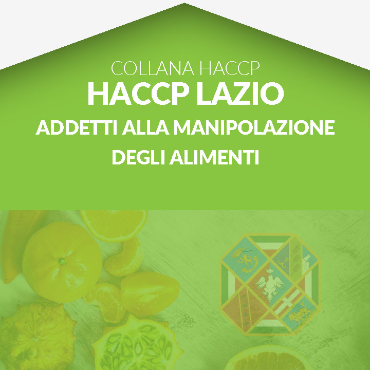 Corso in aula  HACCP LAZIO - Addetti alla manipolazione degli alimenti