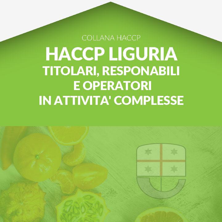 Corso in aula  HACCP LIGURIA - Formazione titolari, responsabili e operatori in attività complesse- Unità formativa A + B