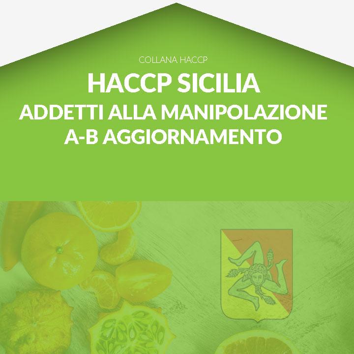 Corso in aula  HACCP SICILIA - Addetti alla Manipolazione degli Alimenti - Categoria A e B AGGIORNAMENTO