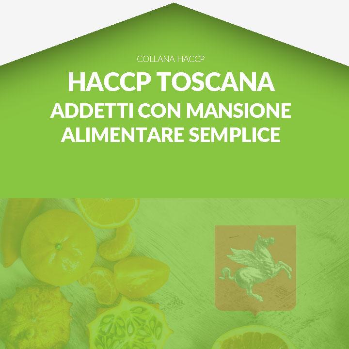 Corso in aula  HACCP TOSCANA - Formazione per Addetti con mansione alimentare di tipo semplice