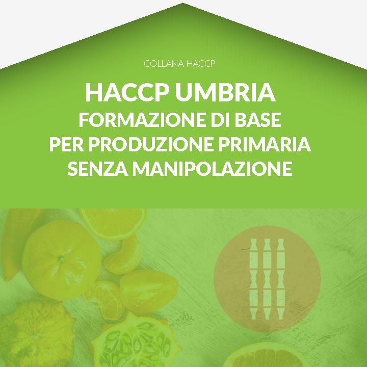 Corso in aula  HACCP UMBRIA - Formazione di base per produzione primaria e senza manipolazione degli alimenti